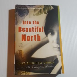 Into The Beautiful North soft cover chapter book